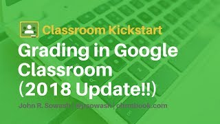 New Grading Workflow for Google Classroom (2018 Update!)