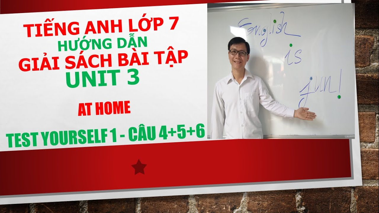 Tiếng Anh lớp 7 – Giải SBT – Unit 3 – Test yourself 1 – Câu 4+5+6