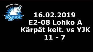 16.02.2019 (E2 - Lohko a) Kärpät keltainen - YJK V (11-7)