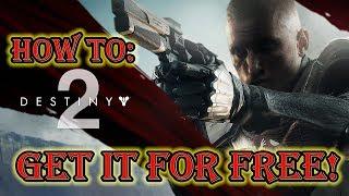 How To Get Destiny 2 For FREE