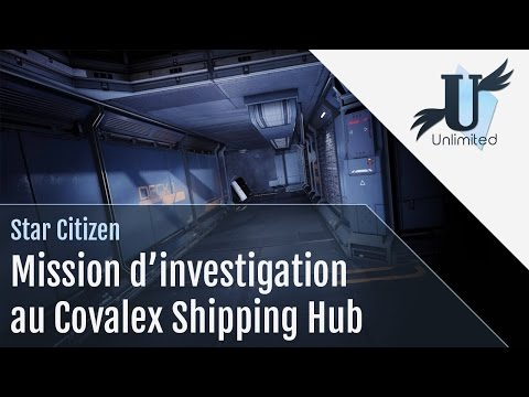 Star Citizen FR - Mission au Covalex Shipping Hub