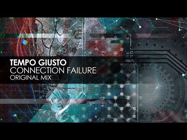 Tempo Giusto - Connection Failure (Original Mix)