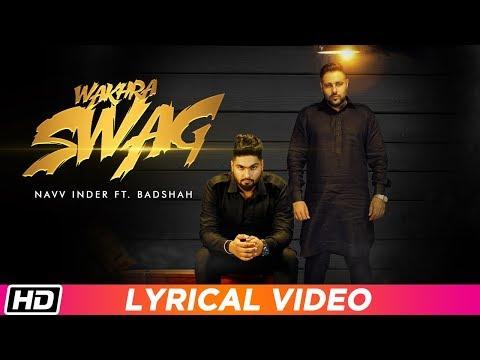 Wakhra Swag | Lyrical Video | Navv Inder Feat. Badshah | Latest Punjabi Song 2018