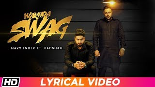 Wakhra Swag | Lyrical | Navv Inder feat. Badshah | Latest Punjabi Song 2018