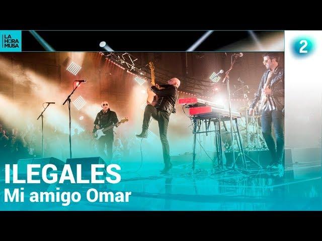 ILEGALES | Mi amigo Omar | Especial La Hora Musa, 2019 | La 2