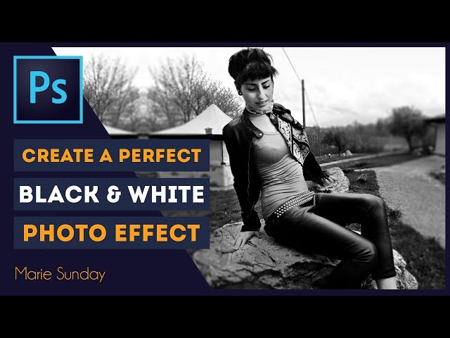Photoshop CC Create a Black and White Photo 2018
