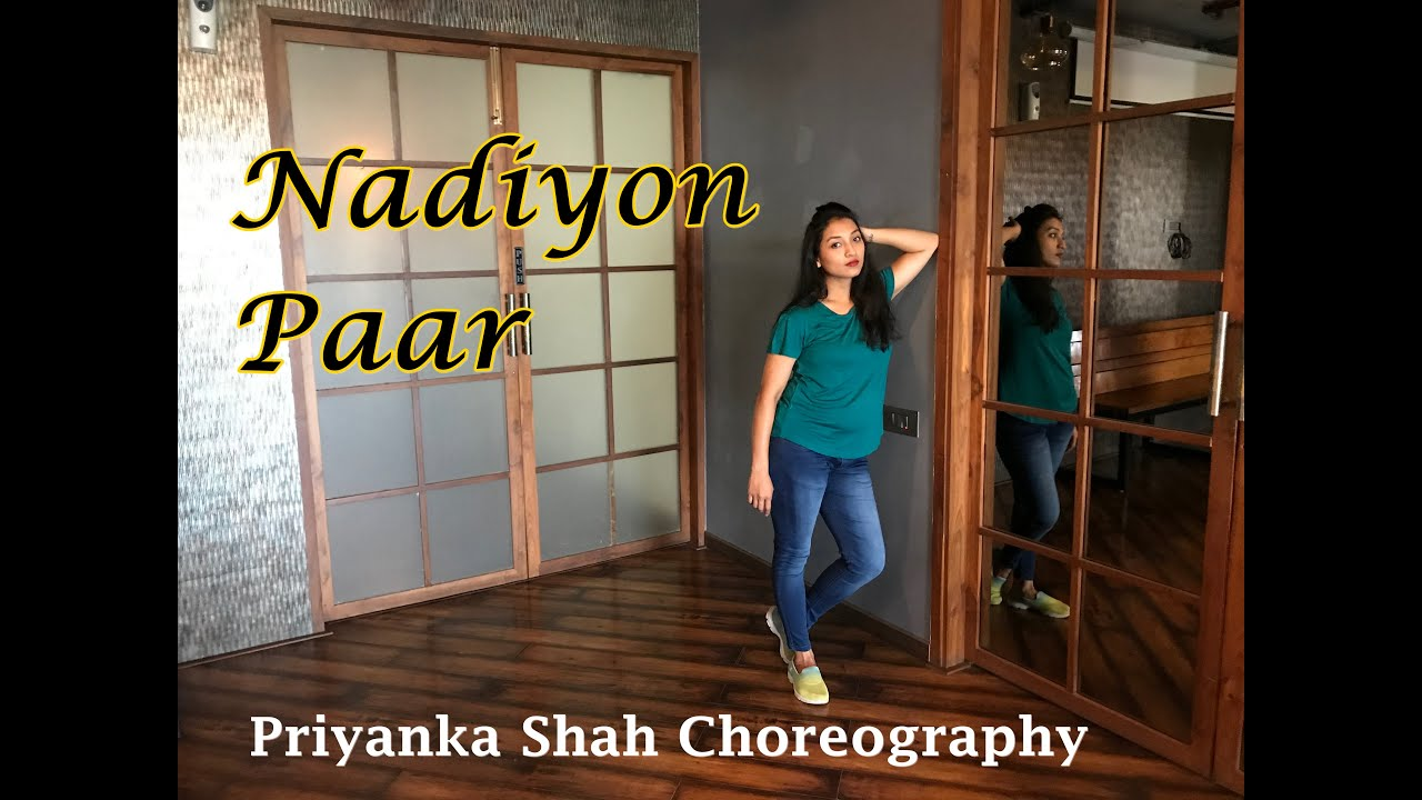 Nadiyon Paar (Let The Music Play) | Roohi | Priyanka Shah Choreography