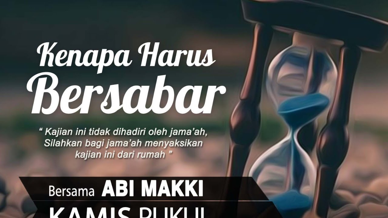 Download Kenapa Harus Bersabar   Bersama Abi Makki