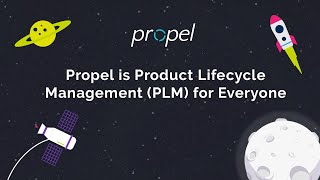 Propel is Product Lifecycle Management (PLM) for Everyone