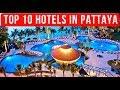 Top 10 Best Pattaya Hotels