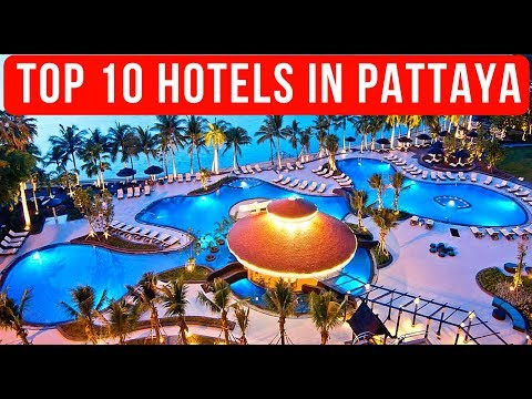 Top 10 Best Hotels and Resorts in Pattaya 2017