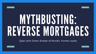 Q&A Session: Mythbusting Reverse Mortgages with Drew Shade