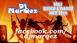 Dj MarQez - Maj Disco & Dance Mix 2014 + DOWNLOAD