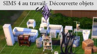SIMS 4 - Découverte Sims 4 au Travail- Les objets et extraterrestre