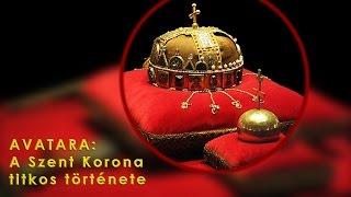 AVATARA: A Szent Korona titkos története