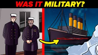 Did the Military Sink The Titanic?  Crazy Titanic Conspiracy