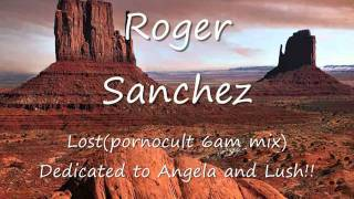 Roger Sanchez-Loooost (6am Pornocult mix)