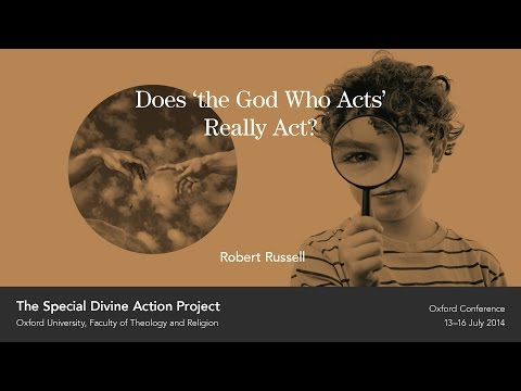 Does 'the God Who Acts' Really Act? - Robert Russell