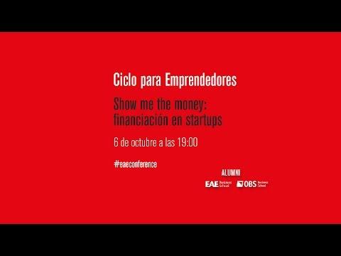 Ciclo para Emprendedores. Show me the money: financiación en startups