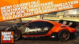 GTA 5 ONLINE CASINO DLC-$10,000,000 SPENDING SPREE-TRUFFADE THRAX CUSTOMIZATION-PENTHOUSE PURCHASE