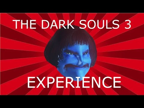 THE DARK SOULS 3 EXPERIENCE