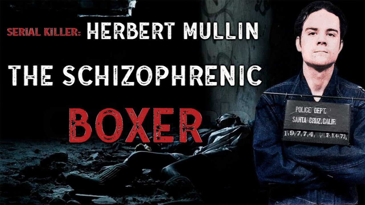 Serial Killer: Herbert Mullin (The Schizophrenic Boxer)