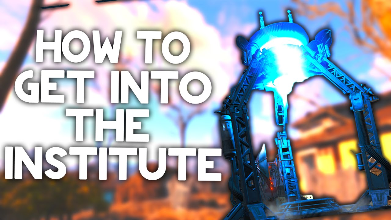 Fallout 4 How To Get Into The Institute How To Build The