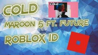 Cold - Maroon 5 ft. Future - Roblox Id