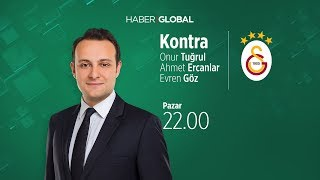 Galatasaray hangi dünya yıldızı ile ilgileniyor? Kontra / 08.12.2019