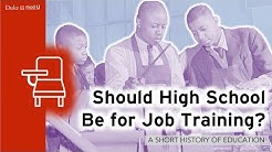 Should High School Be For Job Training?: A Short History of Education