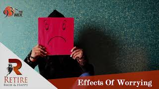 The Effect Of Worrying | Retire Rich & Happy