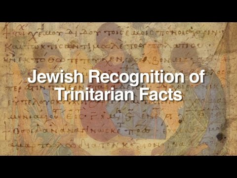 Jewish Recognition of Trinitarian Facts
