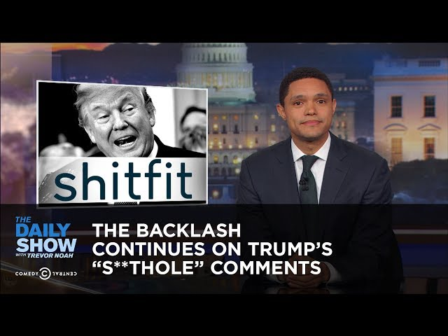 """The Backlash Continues on Trump's """"S**thole"""" Comments: The Daily Show"""