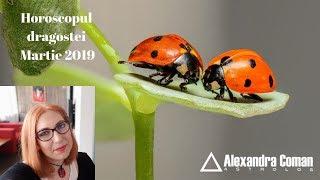 HOROSCOPUL DRAGOSTEI MARTIE 2019 by Astrolog Alexandra Coman