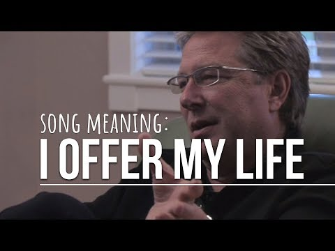 Song Meaning: I Offer My Life  Don Moen