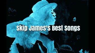 skip jamess best songs blues classics fc playlists