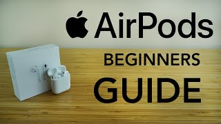AirPods - Complete Begiฑners Guide