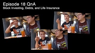 Episode 18 QnA: Stock Investing, Debts, and Life Insurance