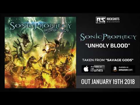SONIC PROPHECY - Unholy Blood (OFFICIAL AUDIO)