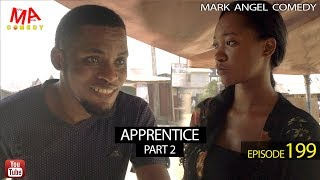 APPRENTICE Part Two Mark Angel Comedy Episode 199