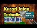 Pance Pondaag Kucari Jalan Terbaik Karaoke Original Key No Vocal  Mp3 - Mp4 Download
