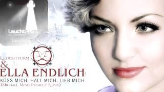 Leuchtturm & Ella Endlich - Küss Mich, Halt Mich, Lieb Mich (Michael Mind Project Remix) [HD Audio]