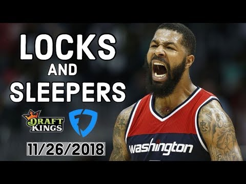 NBA 11/26/2018 DraftKings and FanDuel Locks and Sleepers — Locks DFS