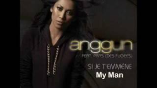 Anggun ft Pras Michel Si Je T 39 emmène My Man