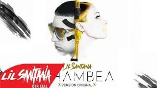 Lil Santana - Chambea (Version Original)