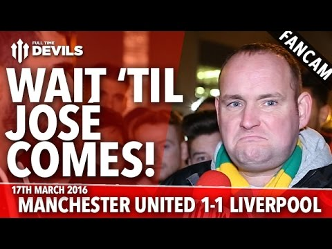 Andy Tate on Mourinho: Wait 'til José Comes! | Manchester United 1-1 Liverpool | FANCAM
