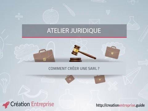 Atelier juridique 4 - Comment créer une SARL ?