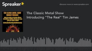 "Introducing ""The Real"" Tim James"