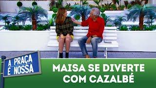 Maisa se diverte com Cazalbé   A Praça É Nossa (14/03/19)