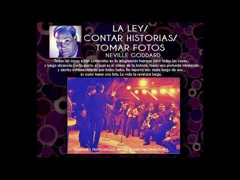 LA LEY/ CONTAR HISTORIAS/ TOMAR FOTOS (Cómo entrar al deseo) Neville Goddard